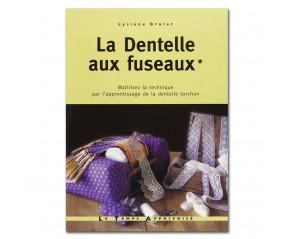 LA DENTELLE AUX FUSEAUX VOLUME 1