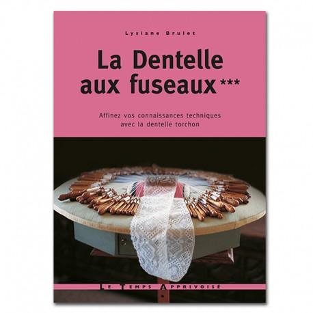 LA DENTELLE AUX FUSEAUX VOLUME 3