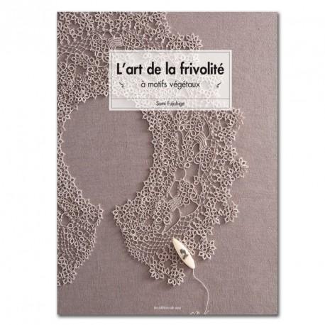 L'ART DE LA FRIVOLITE à motifs végétaux